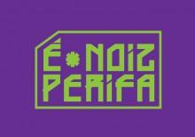 É-Noiz-Perifa